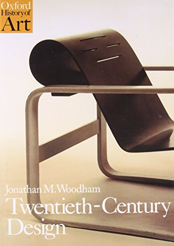 (Twentieth-Century Design (Oxford History of Art))