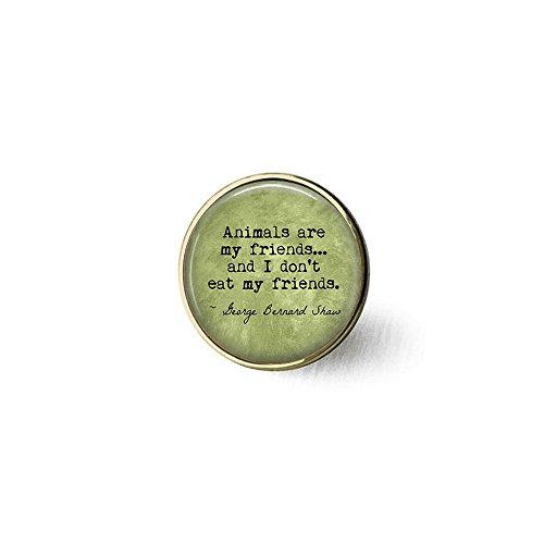 stap VEGETARIAN George Bernard Shaw Quote Animals are my friends. - Vegan - Herbivore - Vegetarian brooch - Vegan brooch
