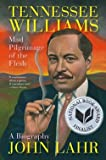 download ebook john lahr: tennessee williams : mad pilgrimage of the flesh (hardcover); 2014 edition pdf epub