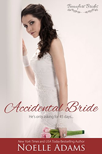 Accidental bride beaufort brides book 3 kindle edition by noelle accidental bride beaufort brides book 3 by adams noelle fandeluxe Gallery