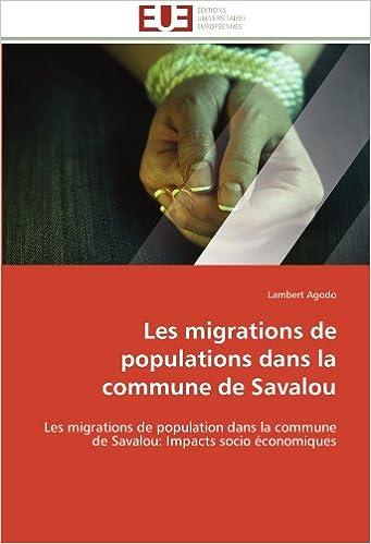 Book Les migrations de populations dans la commune de Savalou: Les migrations de population dans la commune de Savalou: Impacts socio économiques (Omn.Univ.Europ.)