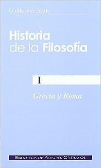 Guillermo Fraile - Historia De La Filosofía I. Grecia Y Roma: 1