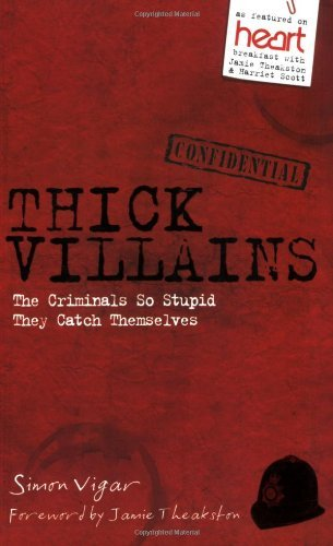 Thick Villains: The Criminals So Stupid They Catch Themselves