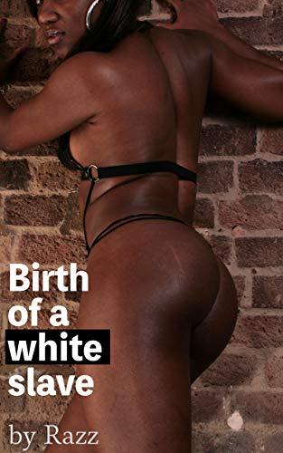 Birth of a White Slave