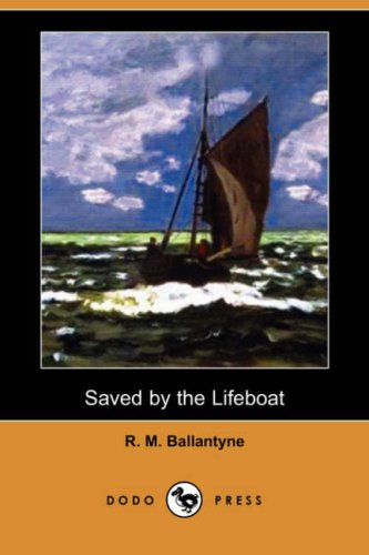 Download Saved by the Lifeboat (Dodo Press) PDF