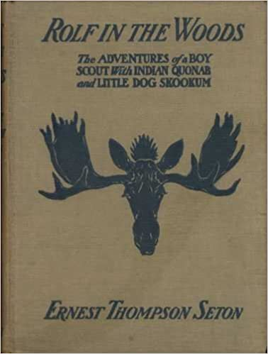 Rolf In The Woods The Adventures of a Boy Scout with Indian Wuonab and little Dog Skookum, over 200 Drawings
