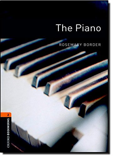 The Piano: Stage 2 700 Headwords (Oxford Bookworms)