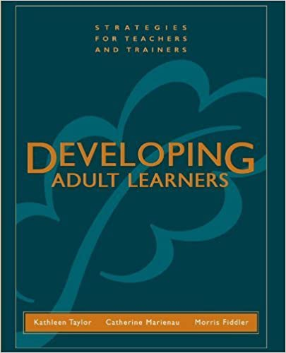 Developing Adult Learners: Strategies for Teachers and Trainers by Kathleen Taylor (2000-07-12)