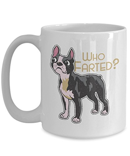 Boston Terrier Mug - Who Farted? - Boston Terrier Coffee Mug - Boston Terrier Gifts