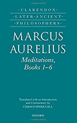 Marcus Aurelius: Meditations, Books 1-6 (Clarendon Later Ancient Philosophers)