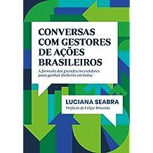 Conversas com gestores de ações brasileiros: A fórmula dos grandes investidores para ganhar dinheiro em bolsa