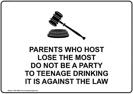 Parents Who Host Lose The Most Do Not Be A Party to Teenage Drinking It is Against The Law Label Decal, 5x3.5 in. 4-Pack Vinyl by ComplianceSigns