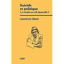Suicide et politique: La révolte est-elle honorable? (French Edition)