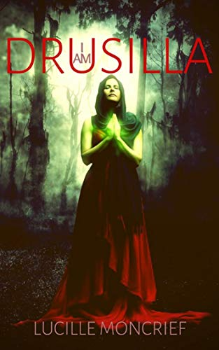 I am Drusilla: vampire short reads(Kindle Single)Stand-Alone Books, An Original Short Story(Stories to Keep You Up All Night)