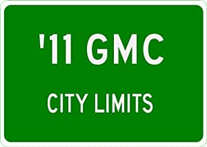 2011 11 GMC SIERRA 1500 City Limit Sign - 10 x 14 Inches