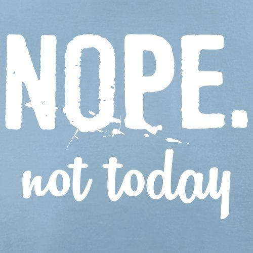 Nope. Not Today - Femme T-Shirt - Bleu Ciel - XXL