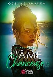 La Saga des Âmes : L'Âme Chanceuse: Tome 2 (French Edition)