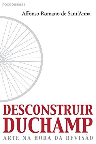 Desconstruir Duchamp: Arte na hora da revisão