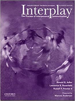 Interplay The Process of Interpersonal Communication (Instructors Manual)