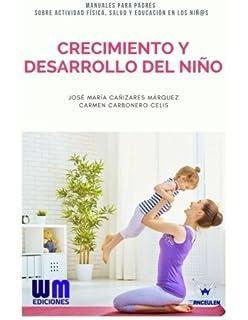 Crecimiento y desarrollo del niño (Spanish Edition)