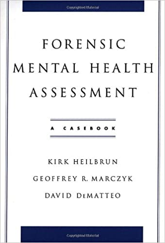 Forensic Mental Health Assessment: A Casebook: 9780195145687
