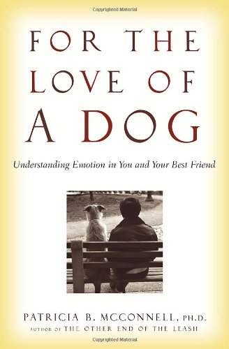 For the Love of a Dog: Understanding Emotion in You and Your Best Friend pdf