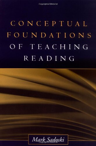 Conceptual Foundations of Teaching Reading (Solving Problems in the Teaching of Literacy)