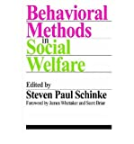 img - for [ Behavioral Methods in Social Welfare: Helping Children, Adults, and Families in Community Settings (Modern Applications of Social Work) By Schinke, Steven Paul ( Author ) Paperback 2008 ] book / textbook / text book
