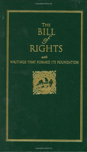 Bill of Rights: with Writings that Formed Its Foundation (Books of American Wisdom) (Declaration Of The Rights Of Man For Kids)