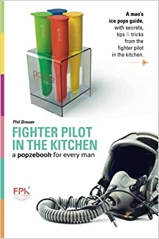 a popzebook for every man: from the Fighter Pilot in the Kitchen