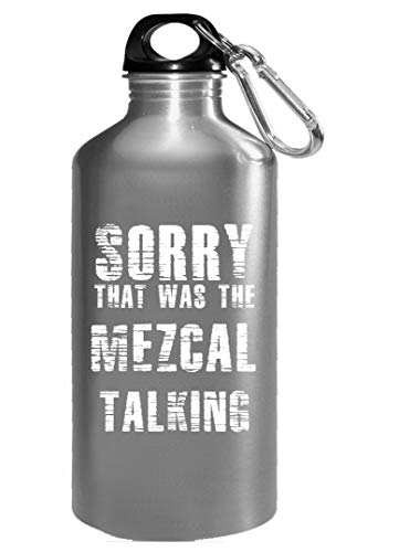(Sorry That Was The Mezcal Talking - Water Bottle)