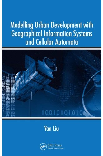 Download Modelling Urban Development with Geographical Information Systems and Cellular Automata Pdf