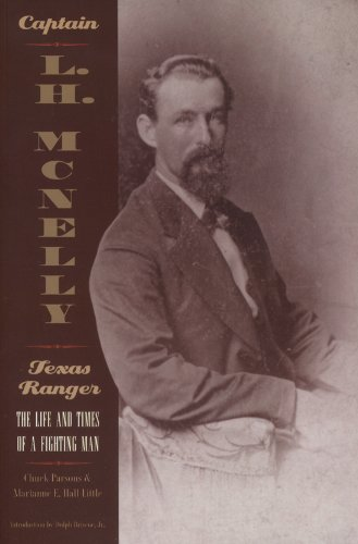 Captain L. H. McNelly, Texas Ranger: The Life and Times of a Fighting Man pdf epub