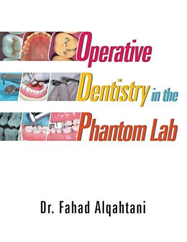 Operative Dentistry in the Phantom Lab