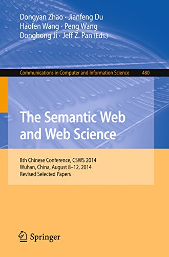 Download The Semantic Web and Web Science: 8th Chinese Conference, CSWS 2014, Wuhan, China, August 8-12, 2014, Revised Selected Papers (Communications in Computer and Information Science) Pdf