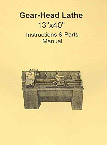 "Metal Lathe 13""x40"" Instruction & Parts Manual JET, Grizzly, Enco, MSC"