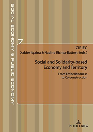Social and Solidarity-based Economy and Territory: From Embeddedness to Co-construction (Économie sociale et Économie publique/Social Economy and Public Economy)