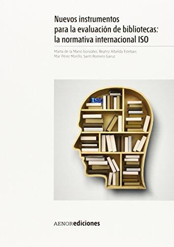 Descargar Libro Nuevos Instrumentos Para La Evaluación De Bibliotecas: La Normativa Internacional Iso De Marta Marta De La Mano González