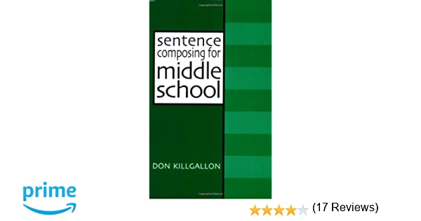 Amazon.com: Sentence Composing for Middle School: A Worktext on ...