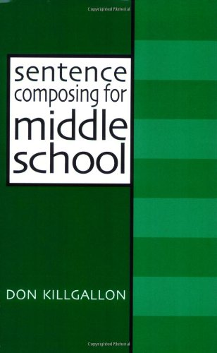 - Sentence Composing for Middle School: A Worktext on Sentence Variety and Maturity