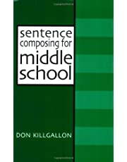 Sentence Composing for Middle School: A Worktext on Sentence Variety and Maturity