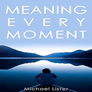 Meaning Every Moment Audiobook