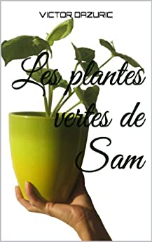 Les plantes vertes de sam french edition kindle for Plantes vertes