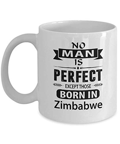 Zimbabwe Coffee Mug - No Man is Perfect Except Those Born in Zimbabwe Ceramic Mugs - Amazing Zimbabwe Gifts idea For Men, For Great Grandfa, Dad - On thanksgiving, 11 Oz tea cup White