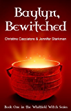 Baylyn, Bewitched (The Whitfield Witch Series Book 1)