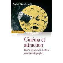 Cinéma et attraction: Pour une nouvelle histoire du