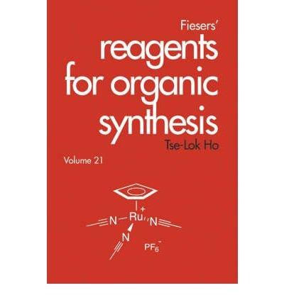[(Fiesers' Reagents for Organic Synthesis: v. 21)] [Author: Tse-Lok Ho] published on (November, 2002) pdf epub