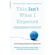 This Isn't What I Expected [2nd edition]: Overcoming Postpartum Depression