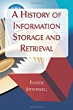 A History of Information Storage and Retrieval, Foster Stockwell, 0786437723