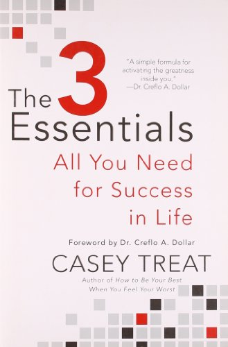 The 3 Essentials: All You Need for Success in Life